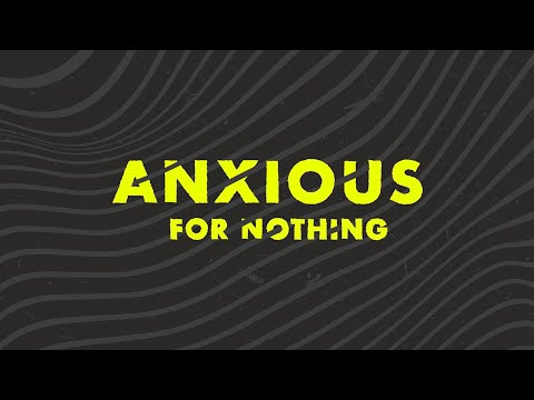 Anxious For Nothing  Staying Calm In A Crisis...Find Your Joy!  Cam Huxford