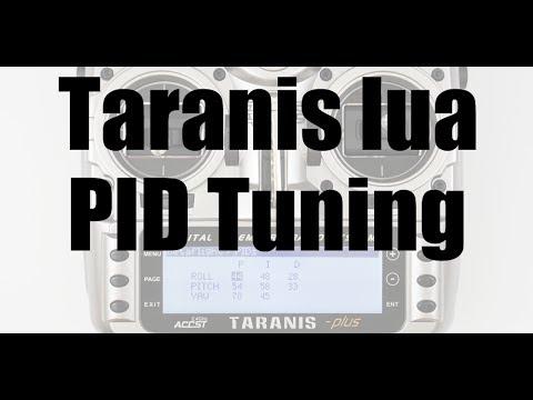 Taranis LUA Scrip : PID tuning from your Taranis - UCoS1VkZ9DKNKiz23vtiUFsg