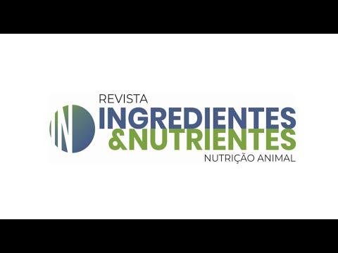 Revista Ingredientes & Nutrientes - Nutrição Animal