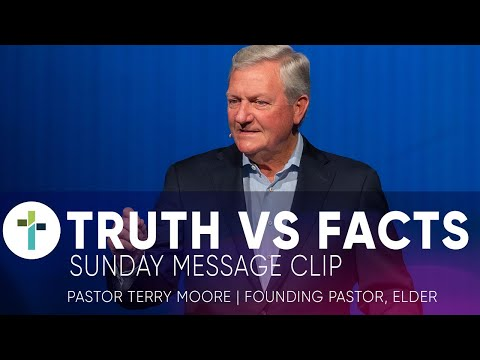 Truth vs  Facts   Pastor Terry Moore  Sojourn Message Clip  Sojourn Church Carrollton Texas