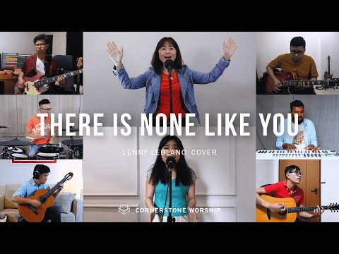 There Is None Like You (Lenny LeBlanc) - Elizabeth Sia  Cornerstone Worship