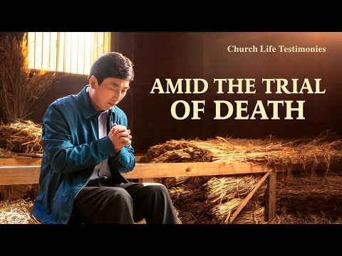 2020 Christian Testimony Video  Amid the Trial of Death