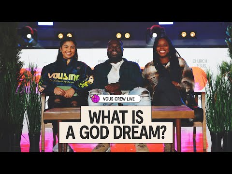 What Is A God Dream? - VOUS Crew Live