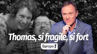 Hondelatte Raconte : Thomas, si fragile, si fort  (Récit intégral)