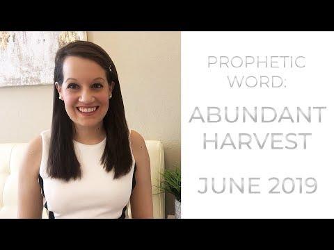 Prophetic Word June 2019: Abundant Harvest!