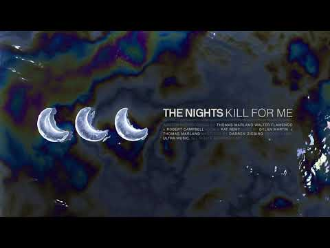 The Nights - Kill For Me