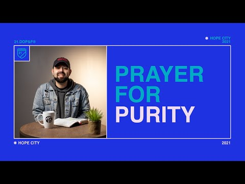 Day 11: Prayer for Purity  21 Days of Prayer & Fasting