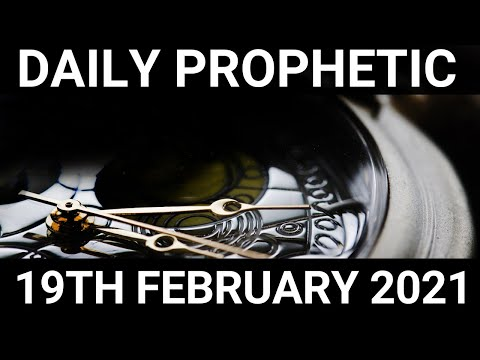 Daily Prophetic 19 February 2021 2 of 7