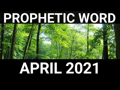Prophetic Word for April 2021 Word 2