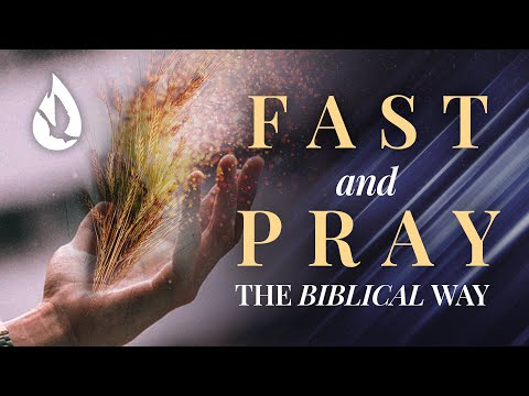 Here's HOW to Fast and Pray (According to the Bible)