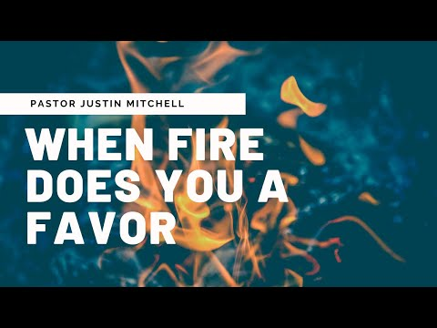 When Fire Does You A Favor :: Pastor Justin Mitchell :: Turning Point Worship Center Live Stream