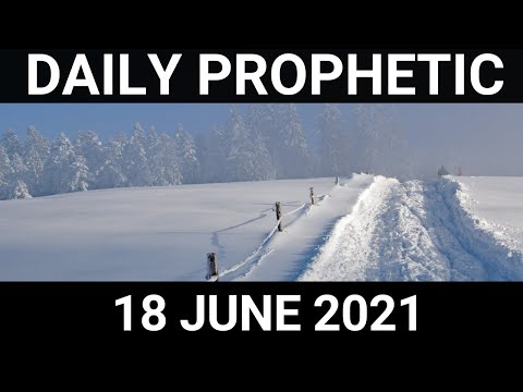 Daily Prophetic 18 June 2021 3 of 7