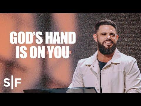 God's Hand Is On You  Steven Furtick