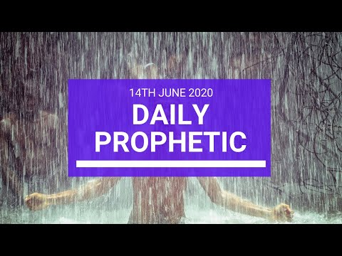Daily Prophetic 14 June 2020 6 of 7