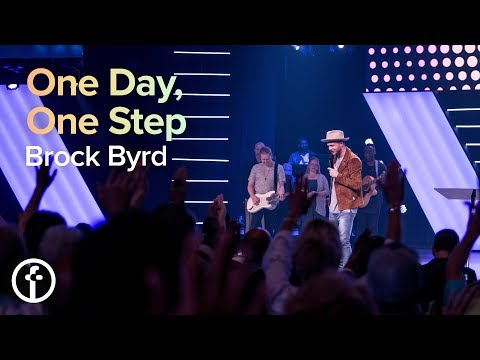 One Day, One Step  Pastor Brock Byrd