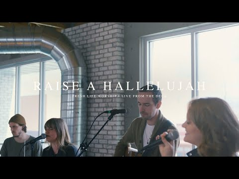 Raise a Hallelujah // Fresh Life Worship // Live from the Deck