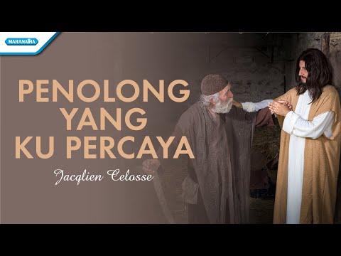 Penolong Yang Ku Percaya - Jacqlien Celosse (with lyric)