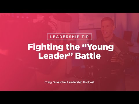 Leadership Tip: Fighting the Young Leader Battle