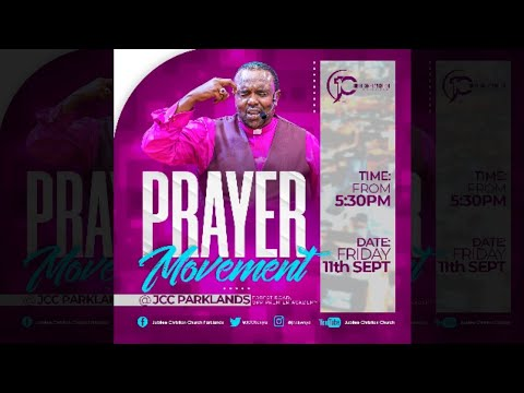 Jubilee Christian Church Parklands -Prayer Movement -11th Sep 2020  Paybill No: 545700 - A/c: JCC