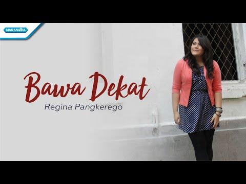 Bawa Dekat - Regina Pangkerego (with lyric)
