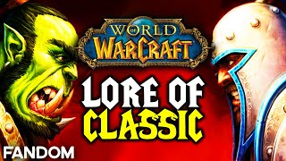 WoW Classic Lore Explained [The Story of Warcraft]