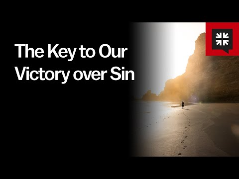 The Key to Our Victory over Sin // Ask Pastor John