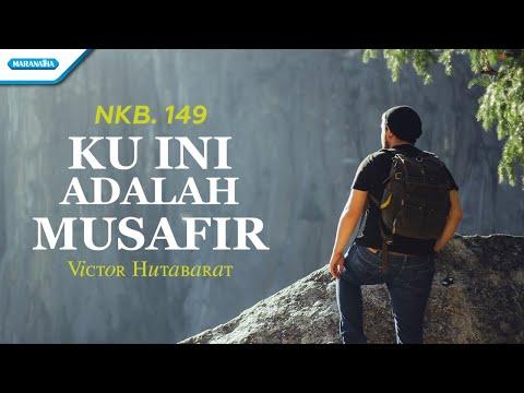 NKB. 149 - Ku Ini Adalah Musafir - Victor Hutabarat (with lyric)