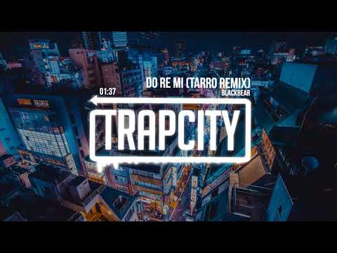 blackbear - do re mi (Tarro Remix) - UC65afEgL62PGFWXY7n6CUbA