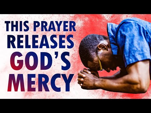 This PRAYER Releases Gods MERCY - START Your Day with God