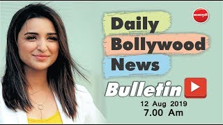 Parineeti Chopra | Deepika Padukone | Salman Khan | Bollywood News in Hindi | 12 Aug 2019 | 7 AM