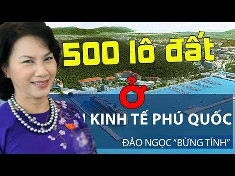 Wow: CTQH Nguyễn Thị Kim Ngân mua 500 lô đất ở đặc khu Phú Quốc để bán cho TQ[108Tv]