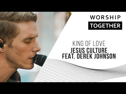 King Of Love // Jesus Culture Feat. Derek Johnson // New Song Cafe