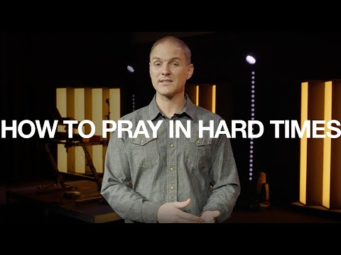 How To Pray  Praying In Hard Times  Philippians 1:9-11