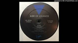 Age Of Chance - Kiss (12