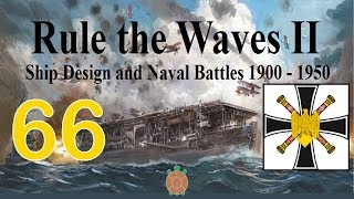 Rule the Waves 2 | Germany (1900) - 66 - Losing Momentum