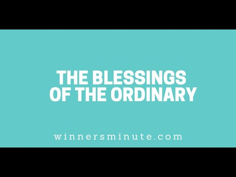 The Blessings of the Ordinary // The Winner's Minute With Mac Hammond