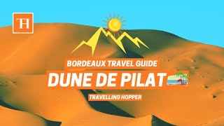 Dune du Pilat 🗻 ☀️🌴 |  Bordeaux Travel Guide   |  Travelling Hopper