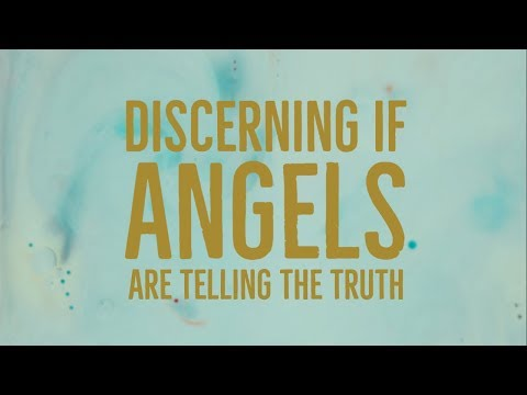 How to Discern if Angels Are Telling the Truth?  Is it an Demon in Disguise?