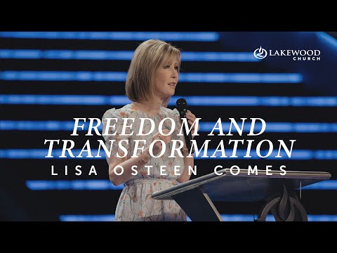Freedom & Transformation Ch.2  Pastor Lisa Osteen Comes