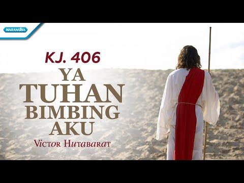 KJ. 406 - Ya Tuhan Bimbing Aku - Victor Hutabarat (with lyric)