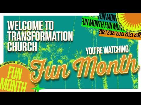 Transformation Church // Fun Month
