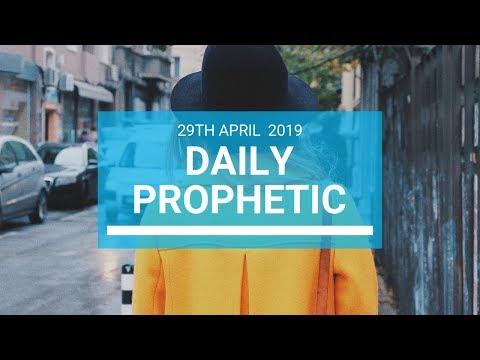 Daily Prophetic 29 April 2019