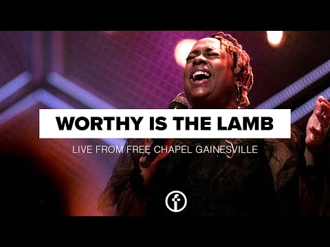 Worthy Is The Lamb/ Worthy of It All  Live From Free Chapel Gainesville