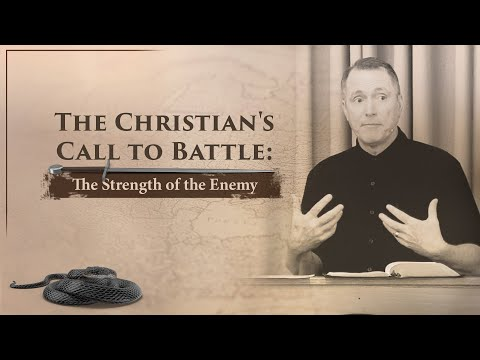 The Christian's Call to Battle: The Strength of the Enemy - Tim Conway