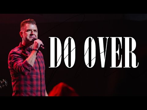 Can I Have a Do Over?  Pastor Jeremy Foster
