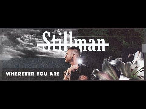 Stillman - Wherever You Are (Official Video)
