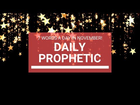 Daily Prophetic   7 words a day in November