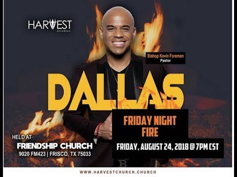 FNF Dallas August 24, 2018 - Bishop Kevin Foreman