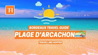 Arcachon Beach Bordeaux 🗻 ☀️🌴 | Bordeaux Travel Guide | Travelling Hopper