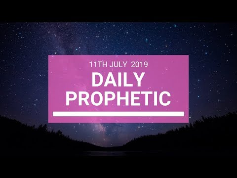 Daily Prophetic 11 July Word 5